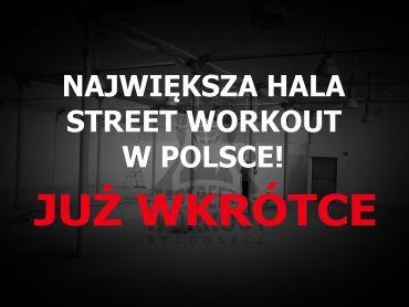 Największa Hala Street Workout w Polsce już wkrótce!